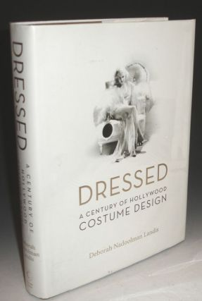 Dressed: a Century of Hollywood Costume Design (Inscribed By the author) Foreword By Anjelica Huston