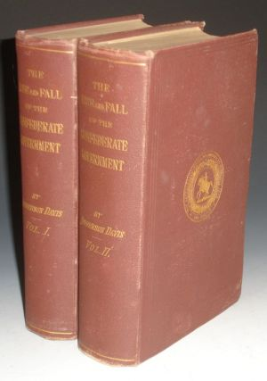 The Rise and Fall of the Confederate Government (2 Volume set). Jefferson Davis.