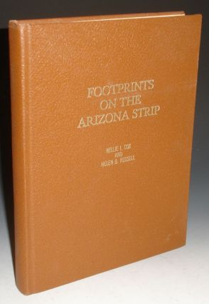 "Footprints on the Arizona Strip; with Accent on ""Bundyville"" Nellie I. Cox, Helen Bundy Russell"