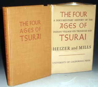 The Four Ages of Tsurai; a Documentary History of the Indian Village on Trinidad Bay. Robert F. And John E. Mills Heizer.