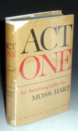 Act One: An Autobiography (inscribed By Moss Hart and Additonally Signed By Kitty Carlisle). Moss Hart.