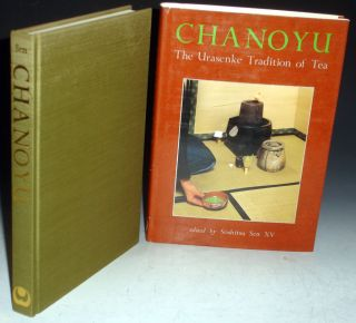 Chanoyu; the Urasenke Tradition of Tea. Soshitsu Sen, XV, Alfred Birnbaum