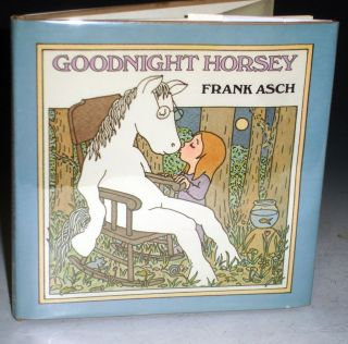 Goodnight Horsey (inscribed By the Author with a Sketch of Horsey). Frank Asch.