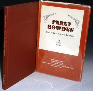 Percy Bowden; Born to be a Frontier Lawman