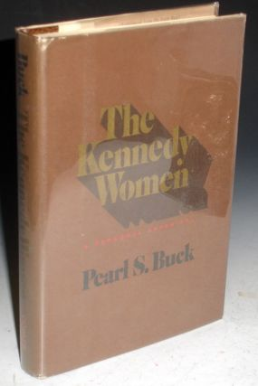 The Kennedy Women; a Personal Appraisal, Signed By Pearl S. Buck in a Limited Edition. Pearl S. Buck.