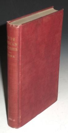 True Indian Stories; with Glossary of Indiana Indian Names (signed By J.P. Dunn). Jacob Platt Dunn.