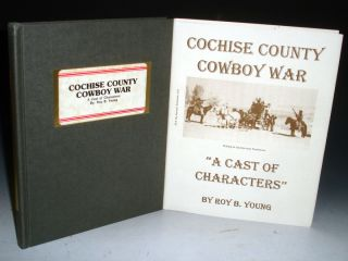 "Cochise County Cowboy War: ""A Cast of Characters"" Roy B. Young"