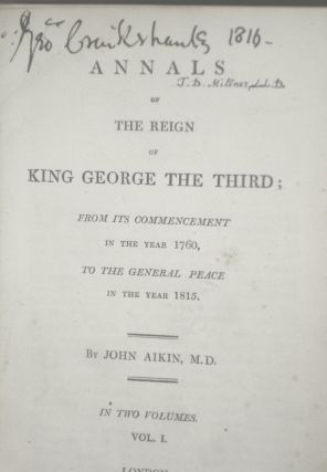 Annals of the Reign of King George the Third; from Its commencement in the Year 1760, to the General peace in the Year 1815, 2 Volume Set (both Signed By George Cruikshank)