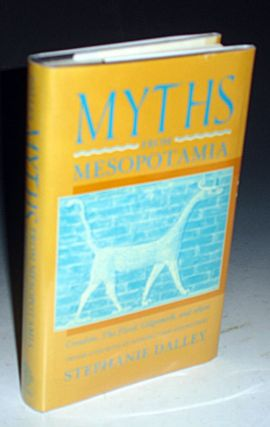 Myths From Mesopotamia, Creation, the Flood, Gilgamesh and Others