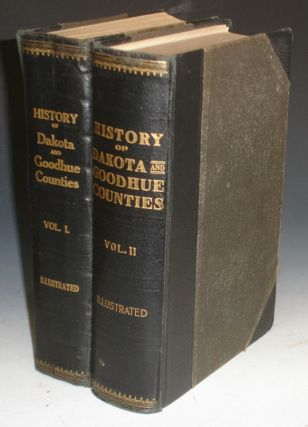 History of Dakota and Goodhue Counties, Minnesota, (2 Volume Set). Franklyn Curtiss-Wedge, C. W....