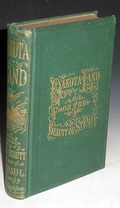 Dakota Land, or, the Beauty of St. Paul; An original, illustrated, historic, and romantic work,...