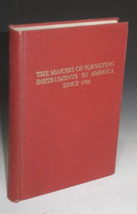 The Makers of Surveying Instruments in America Since 1700. Charles E. Smart.