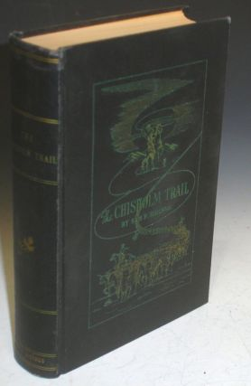 The Chisholm Trail; a History of the World's Greatest Cattle Trail, Together with a Description...