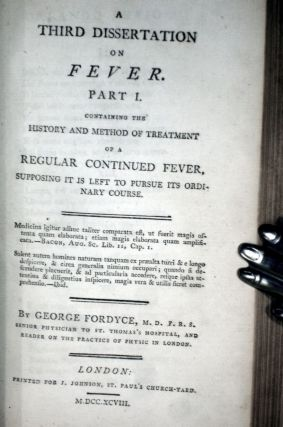 A Dissertation on Simple Fever, or on Fever Consisting of one Paroxysm Only, Bound with A Second Disseration on Fever; and a Third Dissertation on Fever (3 vol in 1)