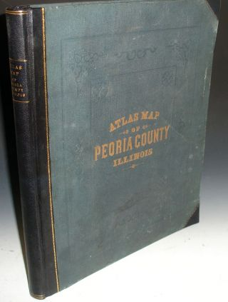 Atlas Map of Peoria County, Illinois; Compiled, Drawn and Published from Personal Examinations and Surveys. A. T. Andreas.