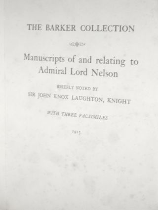 The Barker Collection; Manuscripts of and Relating to Admiral Lord Nelson
