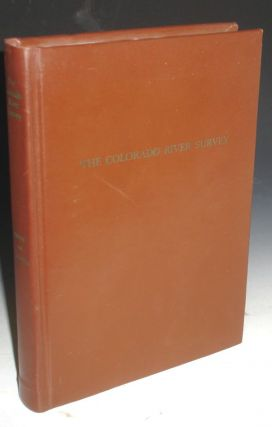 The Colorado River Survey: Robert B. Stanton and the Denver, Colorado Canyon and Pacific. Robert...