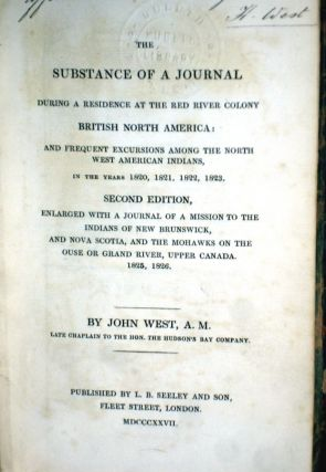 The Substance of a Journal During a Residence at the Red River Colony, British North America: And Frequent Excursions Among the North West American Indians in the Years 1820, 1821, 1822, 1823