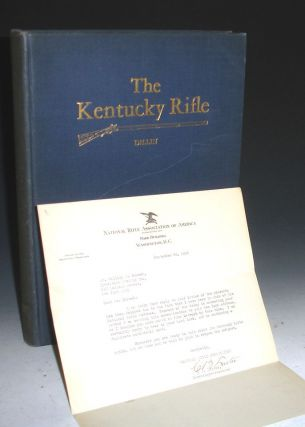 The Kentucky Rifle: A Study of the Origin and Development of a Purely American type of Firearm, Together with Accurate historical Data Concerning Early Colonial Gunsmiths, and Profusely Illustrated with Photographic Reproduction of Their Finest Work. Captain John G. W. Dillin.