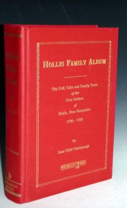 Hollis Family Album; the Folk Tales and Family Trees of the First Settlers of Hollis New...