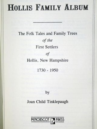 Hollis Family Album; the Folk Tales and Family Trees of the First Settlers of Hollis New Hampshire, 1730-1950
