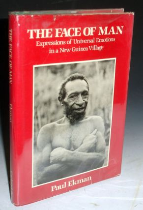 The Face of Man: Expressions of Universal Emotions in a New Guinea Village; Foreword By Richard S. Lazarus