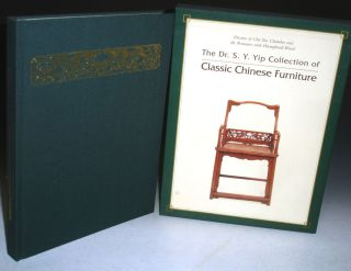 The Dr. S.Y. Yip Collection of Classic Chinese Furniture: Dreams of Chu Tan Chamber and the Romance with Huanghuali Wood. S. Y. And Grace Wu Bruce Yip.