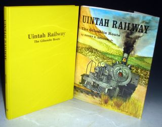 Uintah Railway, the Gilsonite Route. Jr. Henry E. Bender