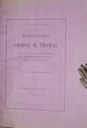 Major-General George H. Thomas; The Annual Address Delivered Before the New York Historical Society...January 5, 1875 (Bound with Extract: Sketch of Gen. George H. Thomas)