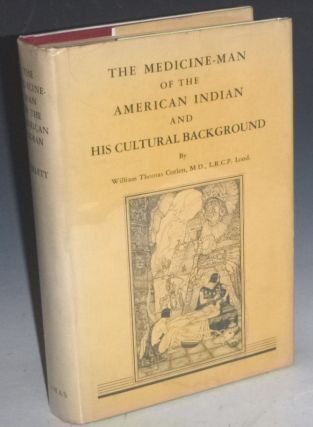 The Medicine-Man of the American Indian and His Cultural Background