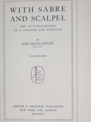 With Sabre and Scalpel; the Autobiography of a Soldier and Surgeon