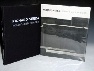 Rolled and Forged (Boldly Signed By the author). Richard Serra