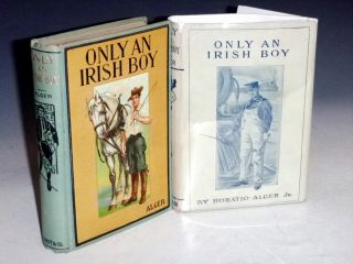 Only an Irish Boy or Andy Burke's Fortunes. Horatio Alger