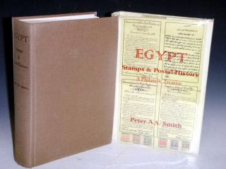Egypt: Stamps & Postal History; a Philatetic Treatise. Peter A. S. Smith.