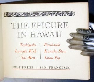The Epicure in Hawaii : Tsukiyaki, lawalu fish, Sai Men, Pipikaula, Kanaka Stew, Luau Pig