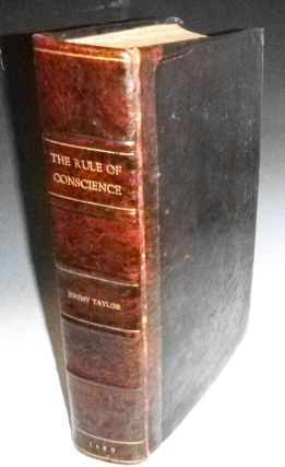 Ductor Dubitantium, or the Rule of Conscience in All Her Generall Measures:serving as a great Instrument for the Determination of Cases of Conscience in Our Books. (2 volumes in 1). Jeremy Taylor.