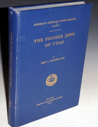 The Pioneer Jews of Utah. Leon L. Ph. D. Watters