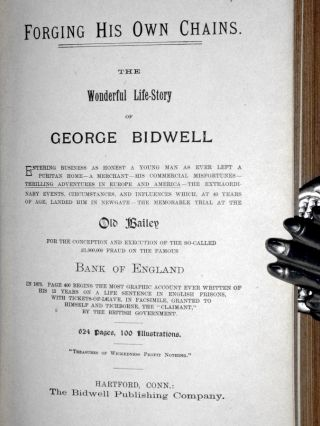 The Wonderful LIfe Story of George Bidwell..the Circumstances Which Landed Him in Newgate--the Memorable Trial at the Old Baily for ..the So-Called L1,000,000 Fraud on the Bank of England, 100 Illustrations