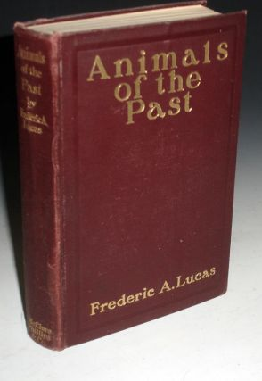 Animals of the Past. Frederick A. Lucas