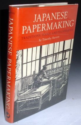 Japanese Papermaking; Traditions, Tools, and Techniques with an Appendix on Alternative Fibers By...