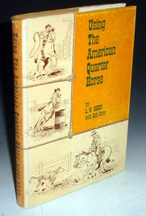 Using the American Quarter Horse (signed By Both authors)
