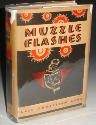 Muzzle Flashes: Five Centuries of Firearms and Men with Illustrations By the Author (with a Letter. Ellis Christian Lenz.