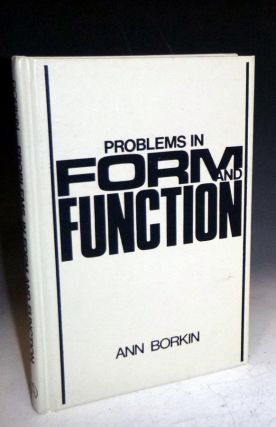 Problems in Form and Function. Ann Borkin