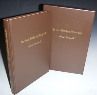 The Fence That Me and Shorty Built (Joe Beeler's Copy, Limited to 100 copies) Foreword By Don...