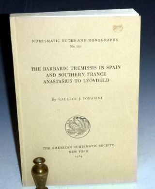 The Barbaric Themissis in Spain and Southern France Anastasius to Leovigild. Wallace J. Tonasini