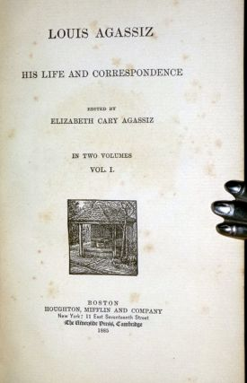 Louis Agassiz: his Life and Correspondence, 2 Volume Set