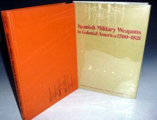 Spanish Military Weapons in Colonial America, 1700-1821