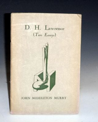 D.H. Lawrence (Two Essays). John Middleton Murray
