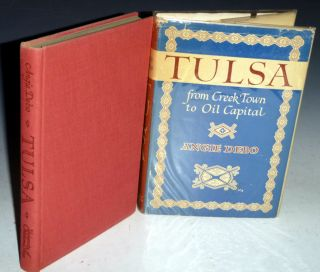 Tulsa: From Creek Town to Oil Capital. Angie Debo