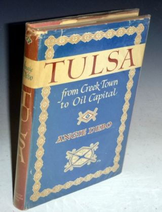 Tulsa: From Creek Town to Oil Capital